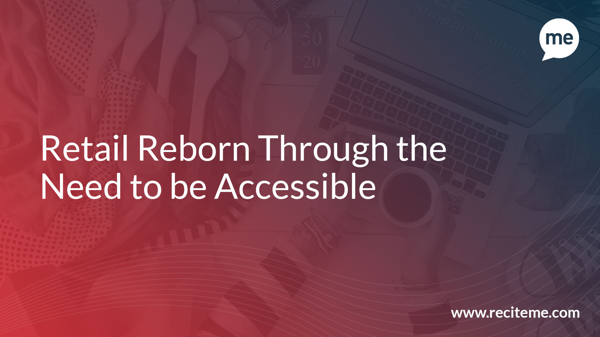 Retail Reborn Through the Need to be Accessible