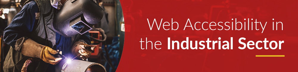 Web Accessibility in the Industrial Sector