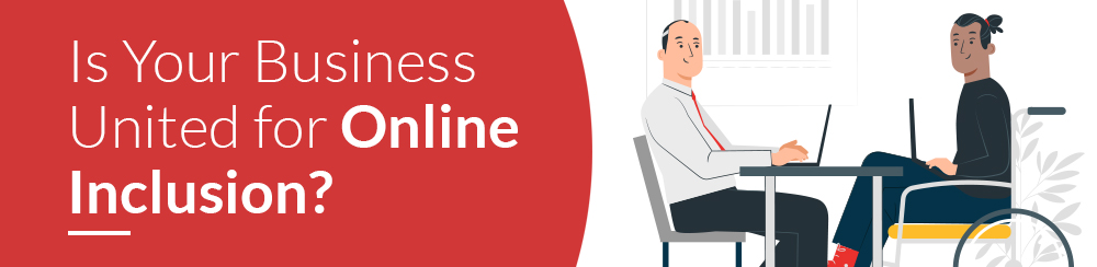Is Your Business United for Online Inclusion?