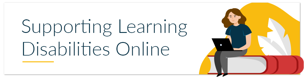 Supporting Learning Disabilities Online