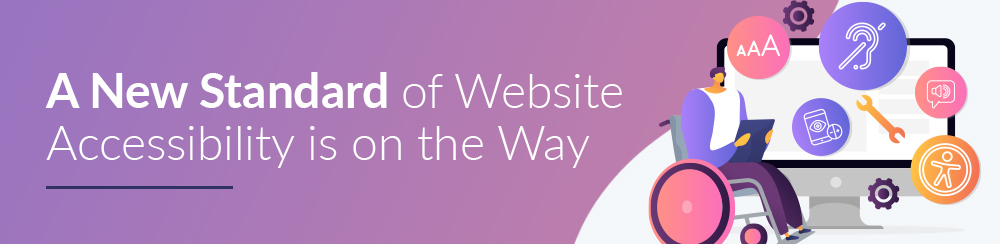 A New Standard of Website Accessibility Is On The Way